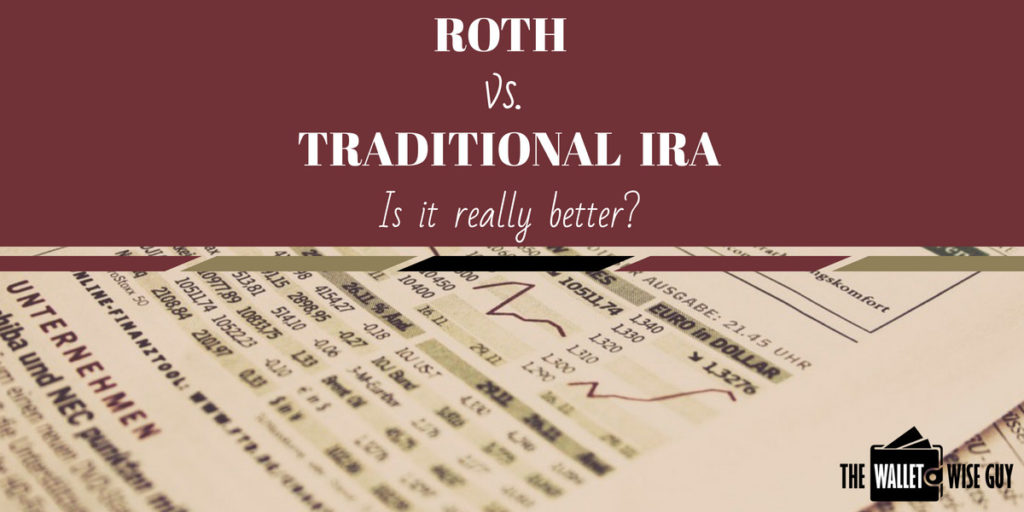 Is a Roth Really Better Than a Traditional IRA?