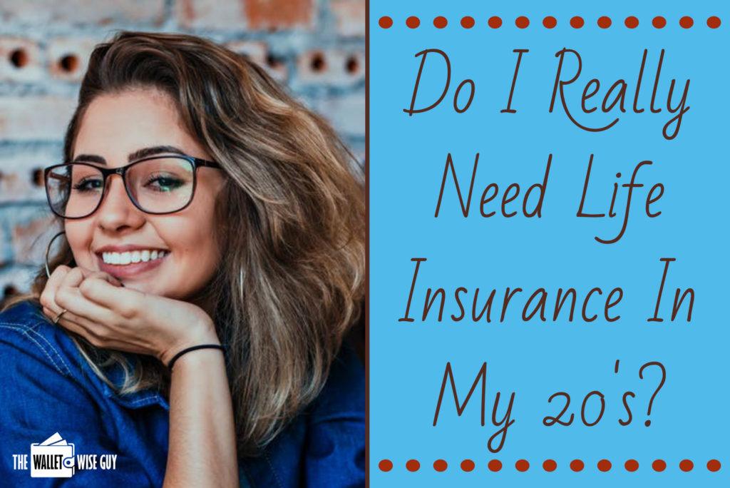 Do I Need Life Insurance In My 20s?