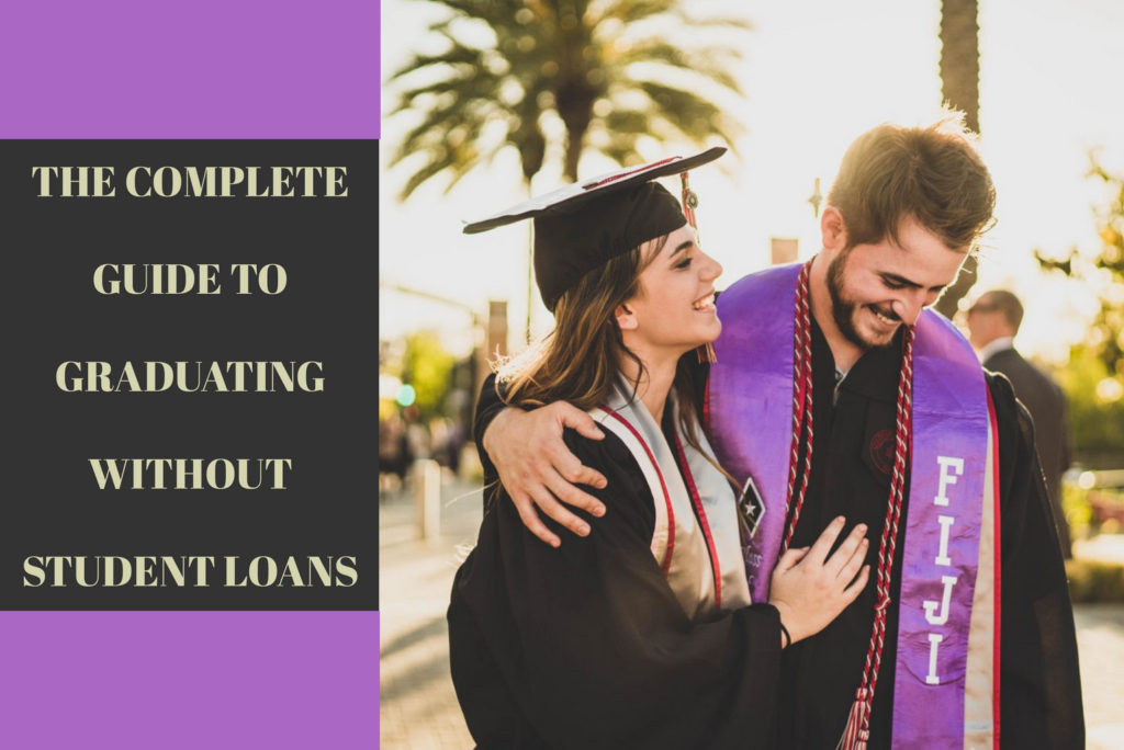 Complete Guide to Graduating Without Student Loans