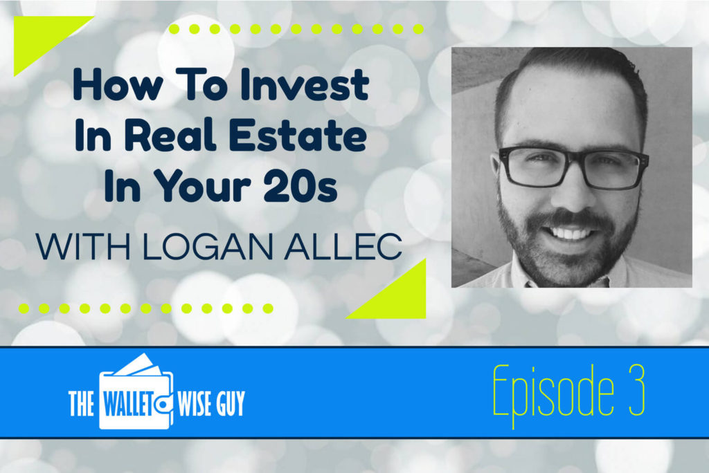 Real Estate Investing With Logan Allec