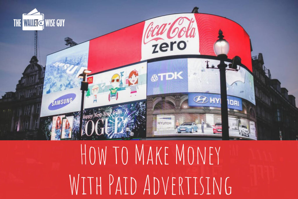 Make Money With Paid Advertising