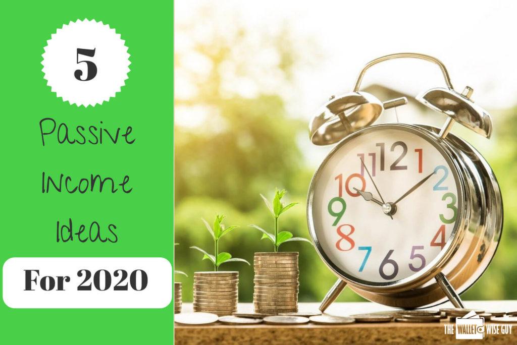 5 passive income ideas for 2020
